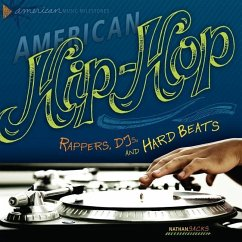 American Hip-Hop: Rappers, DJs, and Hard Beats