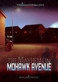 Case #03: The Mayhem on Mohawk Avenue