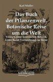 Das Buch der Pflanzenwelt. Botanische Reise um die Welt
