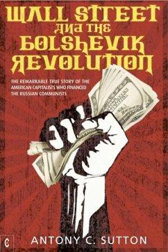 Wall Street and the Bolshevik Revolution - Sutton, Antony Cyril