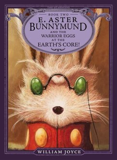 E. Aster Bunnymund and the Warrior Eggs at the Earth´s Core!