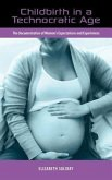 Childbirth in a Technocratic Age: The Documentation of Women's Expectations and Experiences