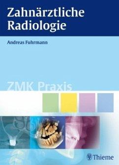 Zahnärztliche Radiologie - Fuhrmann, Andreas