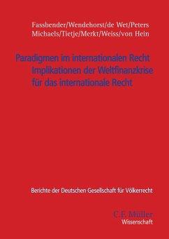 Paradigmen im internationalen Recht - Fassbender, Bardo; Wendehorst LL. M., Christiane; Wet, Erika