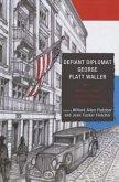 Defiant Diplomat George Platt Waller: American Consul in Nazi-Occupied Luxembourg, 1939-1941