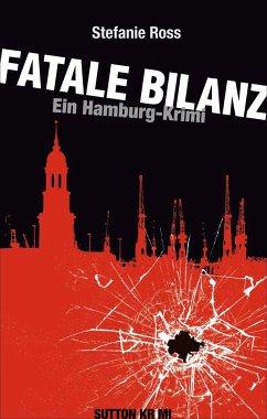 Fatale Bilanz / LKA/SEAL Bd.1 - Ross, Stefanie