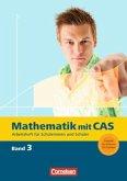 Mathematik mit CAS 3. Beurteilende Statistik, analytische Geometrie, Integralrechnung