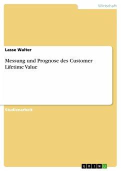 Messung und Prognose des Customer Lifetime Value