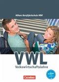 Wirtschaft für Fachoberschulen und Höhere Berufsfachschulen - VWL - Höhere Berufsfachschule Nordrhein-Westfalen. Schülerbuch