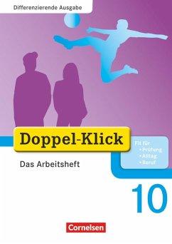 Doppel-Klick - Differenzierende Ausgabe. 10. Schuljahr. Das Arbeitsheft Plus - Adam, Grit; Breitkopf, Kathleen; Deters, Ulrich; Hergesell, Dirk; Jordan, Gesine; Schremb, Rainer; Wurst-Falck, Britta