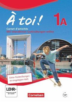 À toi! 1A. Carnet d'activités mit Audios Online und eingelegtem Förderheft - Jorißen, Catherine; Héloury, Michèle