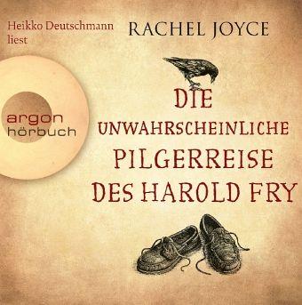 Die unwahrscheinliche Pilgerreise des Harold Fry, 6 Audio-CDs - Joyce, Rachel