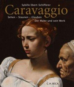 Caravaggio - Ebert-Schifferer, Sybille