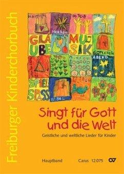 Freiburger Kinderchorbuch. Singt für Gott und die Welt, Hauptband, m. Audio-CD