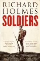 9780007225705 - Holmes, Richard: Soldiers - ספר