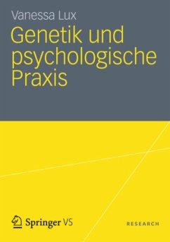 Genetik und psychologische Praxis - Lux, Vanessa