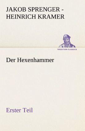 Der Hexenhammer. Erster Teil