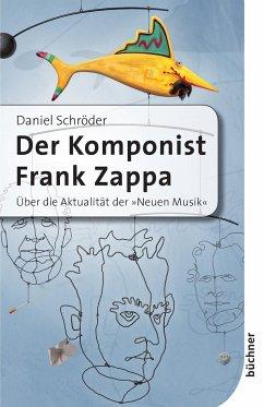 Der Komponist Frank Zappa - Schröder, Daniel