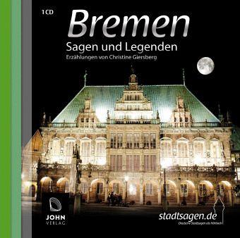 Bremer Sagen und Legenden, 1 Audio-CD - Giersberg, Christine