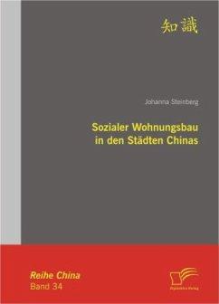 Sozialer Wohnungsbau in den Städten Chinas - Steinberg, Johanna