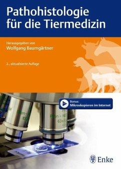 Pathohistologie für die Tiermedizin - Baumgärtner, Wolfgang
