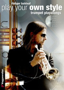 Play your Own Style - Trumpet Play Along, m. Audio-CD - Baldauf, Rüdiger
