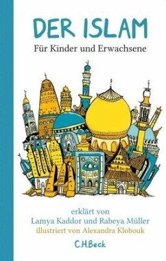 Der Islam - Kaddor, Lamya; Müller, Rabeya