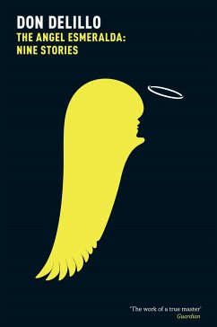 The Angel Esmeralda: Nine Stories - DeLillo, Don