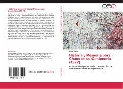 Historia y Memoria para Chaco en su Centenario (1972)
