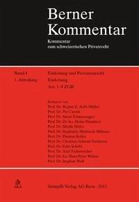 Berner Kommentar. Kommentar zum schweizerischen Privatrecht / Einleitung, Kommentar zu Art. 1-9 ZGB. Band I, 1. Abteilung