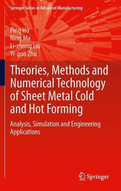 Theories, Methods and Numerical Technology of Sheet Metal Cold and Hot Forming - Hu, Ping;Ma, Ning;Liu, Li-zhong