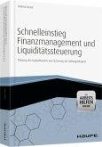Schnelleinstieg Finanzmanagement und Liquiditätssteuerung - mit Arbeitshilfen online