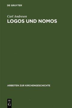 Logos und Nomos - Andresen, Carl