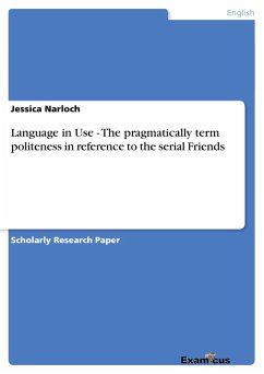Language in Use - The pragmatically term politeness in reference to the serial Friends