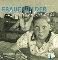 Frauenbilder. Lebensmomente - Looft-Gaude, Ulrike