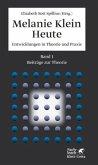 Beiträge zur Theorie / Melanie Klein Heute Bd.1
