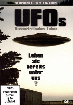 UFOs - Auserirdisches Leben - Wahrheit oder Fic...