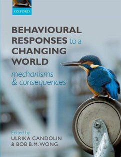 Behavioural Responses to a Changing World: Mechanisms and Consequences - Candolin, Ulrika; Wong, Bob B. M.