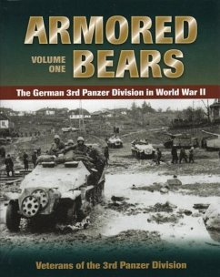 Armored Bears, Volume 1: The German 3rd Panzer Division in World War II - Veterans of the 3rd Panzer Division