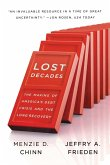 Lost Decades: The Making of America's Debt Crisis and the Long Recovery