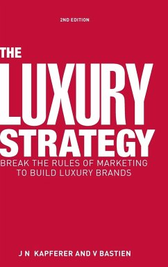 The Luxury Strategy - Kapferer, Jean Noel; Bastien, Vincent