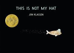 This Is Not My Hat - Klassen, Jon