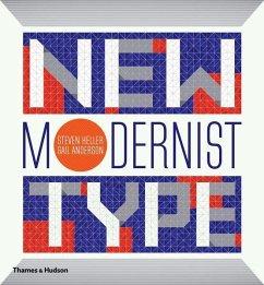 New Modernist Type - Heller, Steven; Anderson, Gail