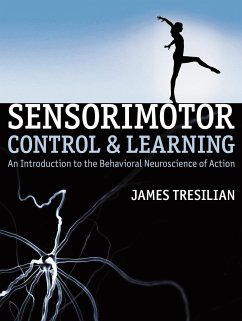 Sensorimotor Control and Learning: An Introduction to the Behavioral Neuroscience of Action - Tresilian, James