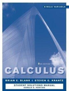Calculus: Single Variable: Student Solutions Manual - Blank, Brian E.; Krantz, Steven G.