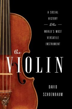 The Violin: A Social History of the World´s Most Versatile Instrument