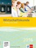 Wirtschaftskunde - Neubearbeitung 2016. Schülerbuch mit CD-ROM