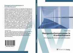 Reorganisationsprozesse in Krankenhäusern - Schulz, Thomas