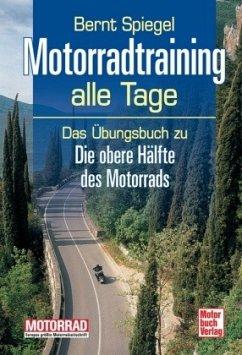 Motorradtraining alle Tage - Spiegel, Bernt