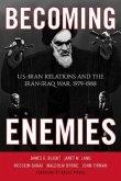 Becoming Enemies: U.S.-Iran Relations and the Iran-Iraq War, 1979--1988